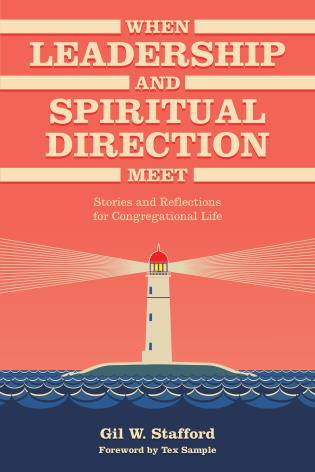Cover image for the book When Leadership and Spiritual Direction Meet: Stories and Reflections for Congregational Life