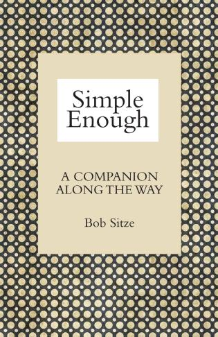 Cover image for the book Simple Enough: A Companion along the Way