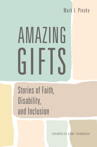 Cover image for the book Amazing Gifts: Stories of Faith, Disability, and Inclusion