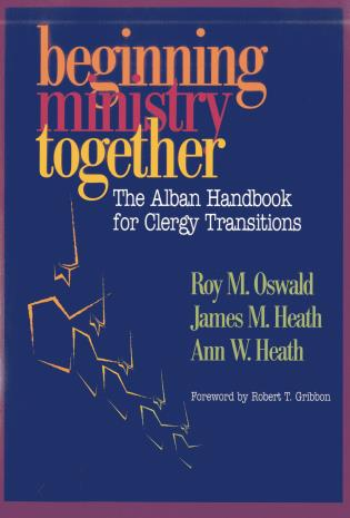 Cover image for the book Beginning Ministry Together: The Alban Handbook for Clergy Transitions