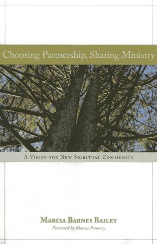 Cover image for the book Choosing Partnership, Sharing Ministry: A Vision for New Spiritual Community