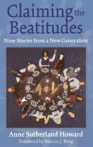 Cover image for the book Claiming the Beatitudes: Nine Stories from a New Generation