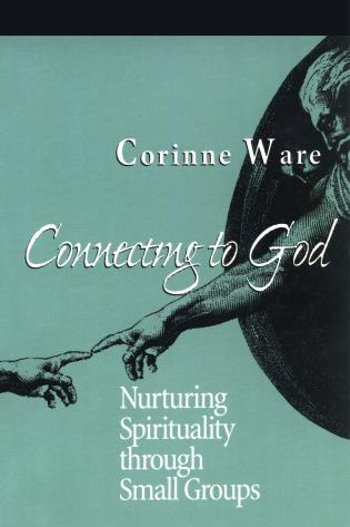 Cover image for the book Connecting to God: Nurturing Spirituality through Small Groups