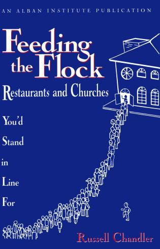 Cover image for the book Feeding the Flock: Restaurants and Churches You'd Stand in Line for