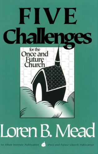 Cover image for the book Five Challenges for the Once and Future Church