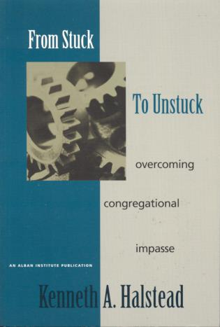 Cover image for the book From Stuck to Unstuck: Overcoming Congregational Impasse