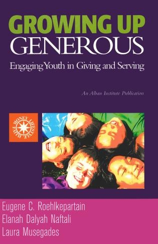 Cover image for the book Growing Up Generous: Engaging Youth in Living and Serving
