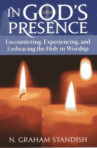 Cover image for the book In God's Presence: Encountering, Experiencing, and Embracing the Holy in Worship