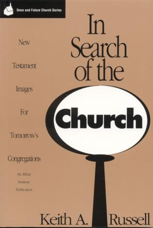 Cover image for the book In Search of the Church: New Testament Images for Tomorrow's Congregations