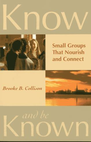 Cover image for the book Know and Be Known: Small Groups That Nourish and Connect