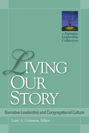 Cover image for the book Living Our Story: Narrative Leadership and Congregational Culture