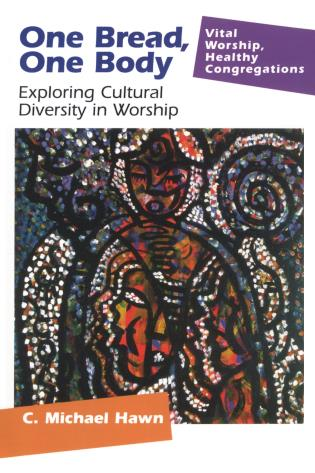 Cover image for the book One Bread, One Body: Exploring Cultural Diversity in Worship