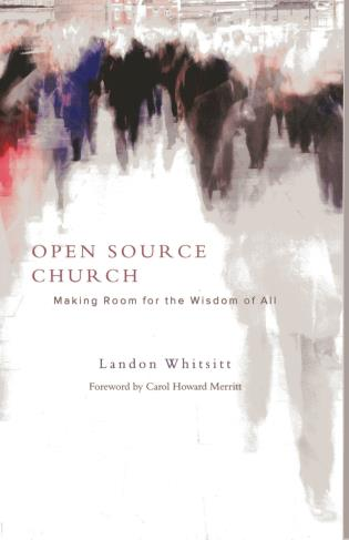 Cover image for the book Open Source Church: Making Room for the Wisdom of All