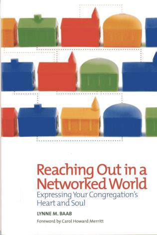 Cover image for the book Reaching Out in a Networked World: Expressing Your Congregation's Heart and Soul