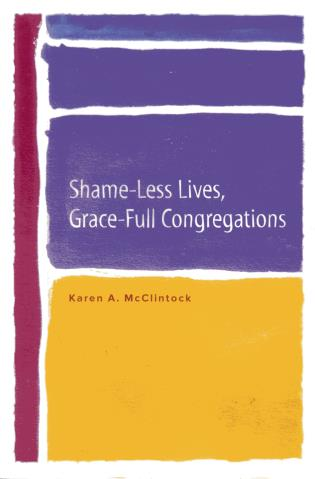 Cover image for the book Shame-Less Lives, Grace-Full Congregations