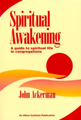 Cover image for the book Spiritual Awakening: A Guide to Spiritual Life in Congregations