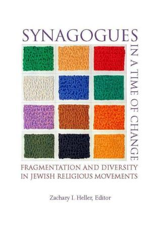 Cover image for the book Synagogues in a Time of Change: Fragmentation and Diversity in Jewish Religious Movements