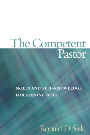 Cover image for the book The Competent Pastor: Skills and Self-Knowledge for Serving Well
