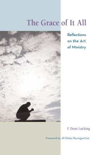 Cover image for the book The Grace of It All: Reflections on the Art of Ministry