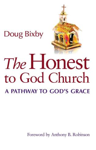 Cover image for the book The Honest to God Church: A Pathway to God's Grace