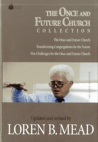 Cover image for the book The Once and Future Church Collection
