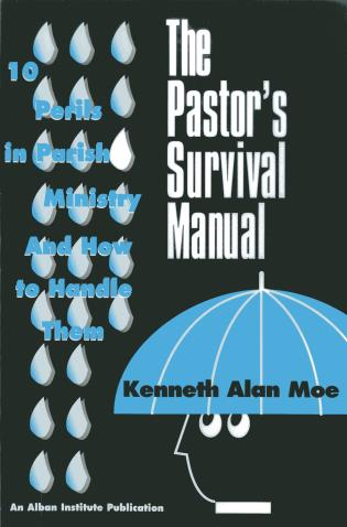 Cover image for the book The Pastor's Survival Manual: 10 Perils in Parish Ministry and How to Handle Them