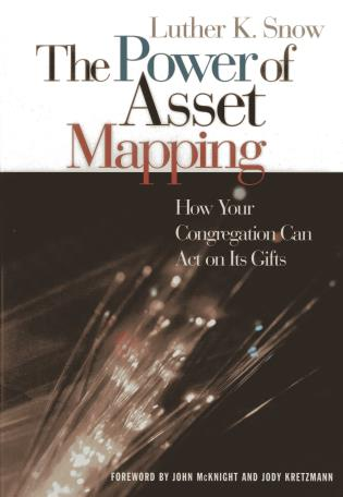 Cover image for the book The Power of Asset Mapping: How Your Congregation Can Act on Its Gifts