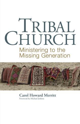 Cover image for the book Tribal Church: Ministering to the Missing Generation