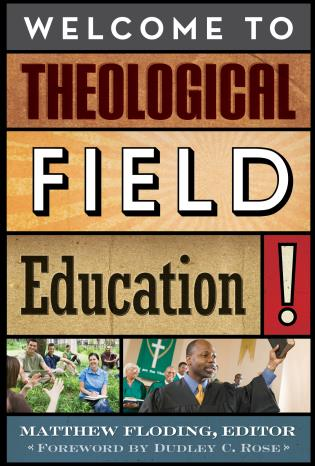 Cover image for the book Welcome to Theological Field Education!