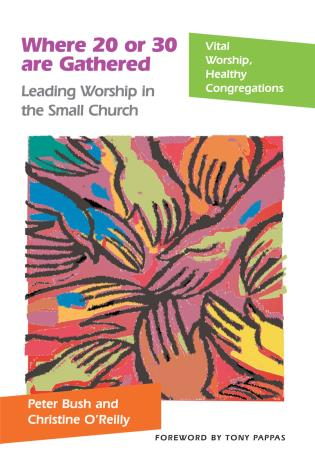 Cover image for the book Where 20 or 30 Are Gathered: Leading Worship in the Small Church