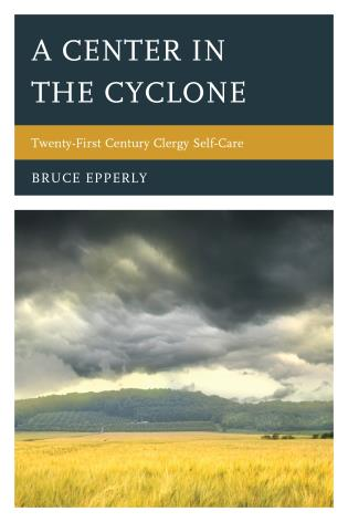 Cover image for the book A Center in the Cyclone: Twenty-first Century Clergy Self-Care