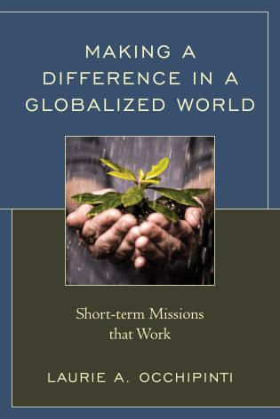 Cover image for the book Making a Difference in a Globalized World: Short-term Missions that Work
