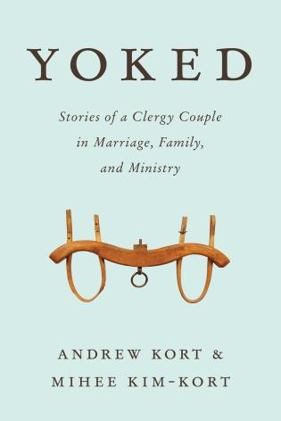 Cover image for the book Yoked: Stories of a Clergy Couple in Marriage, Family, and Ministry