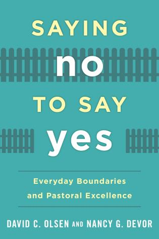 Cover image for the book Saying No to Say Yes: Everyday Boundaries and Pastoral Excellence