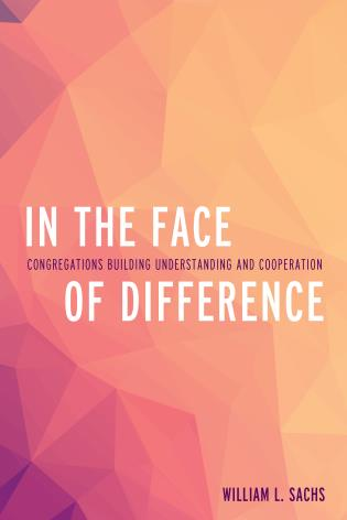 Cover image for the book In the Face of Difference: Congregations Building Understanding and Cooperation
