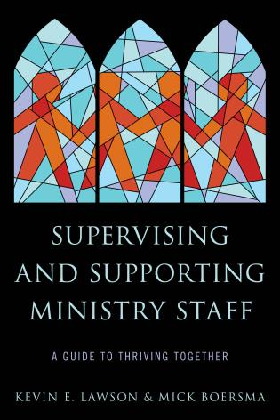 Cover image for the book Supervising and Supporting Ministry Staff: A Guide to Thriving Together