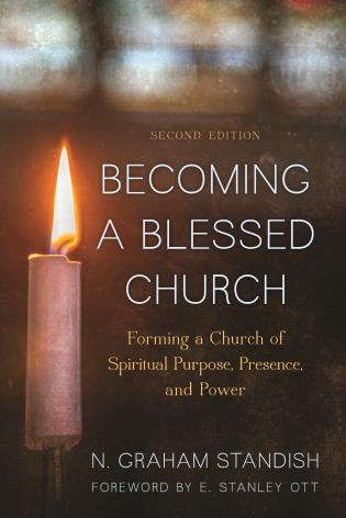 Cover image for the book Becoming a Blessed Church: Forming a Church of Spiritual Purpose, Presence, and Power, Second Edition