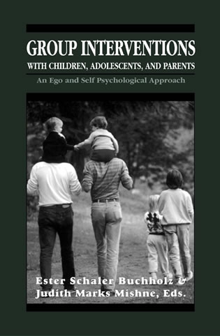 Cover image for the book Group Interventions with Children, Adolescents, and Parents Group Interventions With Children, Adolescents, and Parents Group Interventions With Children, Adolescents, and Parents: An Ego and Self Psychological Approach