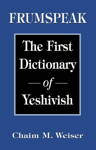 Cover image for the book Frumspeak: The First Dictionary of Yeshivish