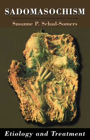 Cover image for the book Sadomasochism: Etiology and Treatment