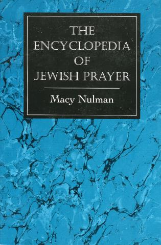 Cover image for the book The Encyclopedia of Jewish Prayer: The Ashkenazic and Sephardic Rites