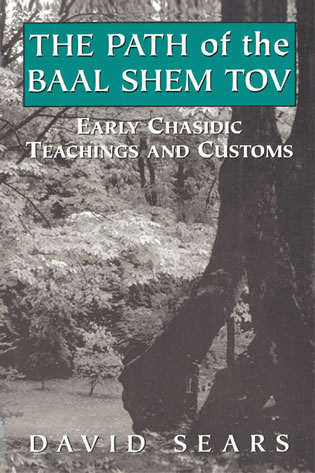 Cover image for the book Path of the Baal Shem Tov: Early Chasidic Teachings and Customs