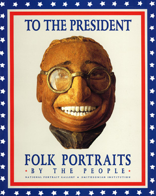 Cover image for the book To the President: Folk Portraits by the People