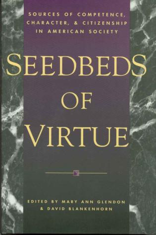 Cover image for the book Seedbeds of Virtue: Sources of Competence, Character, and Citizenship in American Society