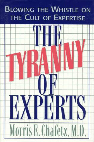 Cover image for the book The Tyranny of Experts: Blowing the Whistle on the Cult of Expertise