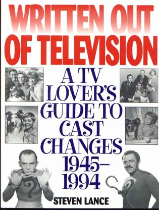 Cover image for the book Written Out of Television: A TV Lover's Guide to Cast Changes:1945-1994