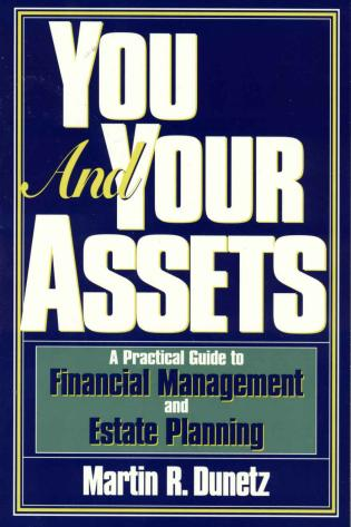 Cover image for the book You and Your Assets: A Practical Guide to Financial Management and Estate Planning