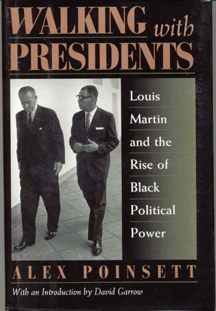 Cover image for the book Walking With Presidents: Louis Martin and the Rise of Black Political Power