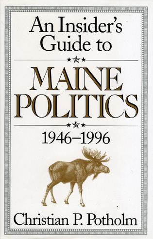 Cover image for the book An Insider's Guide to Maine Politics