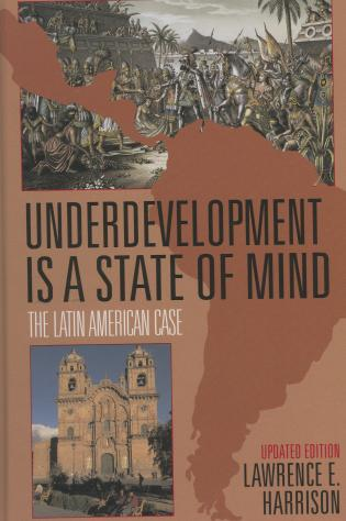 Cover image for the book Underdevelopment Is a State of Mind: The Latin American Case, Updated Edition